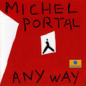 Any Way by Michel Portal