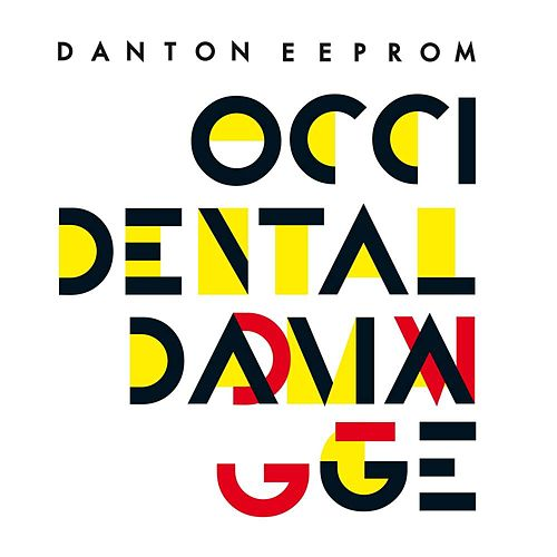 Occidental Damage (Remixes) - EP by Danton Eeprom