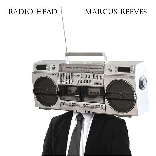Radio Head by Marcus Reeves