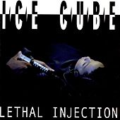 Lethal Injection von Ice Cube