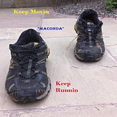 Keep Movin-Keep Running by Maconda