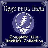 Complete Live Rarities Collection by Grateful Dead
