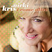 I Come Alive by Nicki Kris