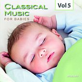 Classical Music for Babies, Vol. 5 by Various Artists