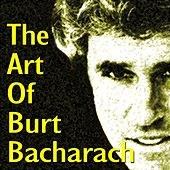 The Art of Burt Bacharach (Walk On By, Arthur's Theme, I Say a Little Prayer and Other) by Various Artists