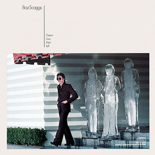 Down Two Then Left by Boz Scaggs