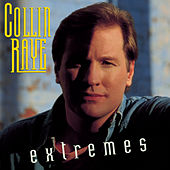 Extremes by Collin Raye