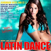 Latin Dance Summer 2013 (Kuduro, Salsa, Bachata, Cubaton, Merengue, Reggaeton, Latin Workout) by Various Artists