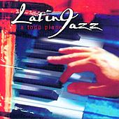 Latin Jazz a Todo Piano by Various Artists