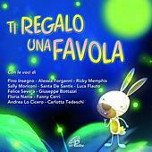 Ti regalo una favola by Various Artists