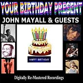Your Birthday Present - John Mayall & Guests by Various Artists