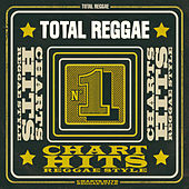 Total Reggae: Chart Hits Reggae Style by Various Artists