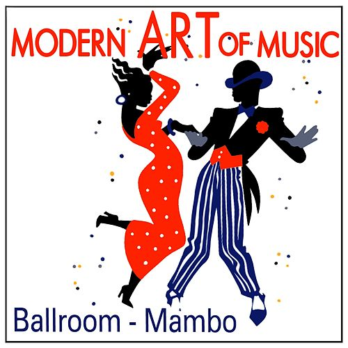 Modern Art of Music: Ballroom - Mambo by Various Artists
