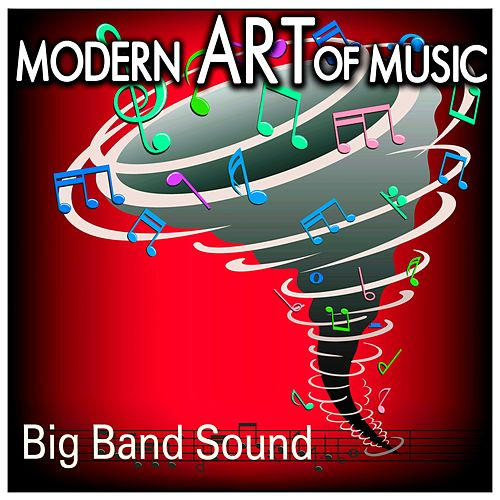 Modern Art of Music: Big Band Sound by Various Artists