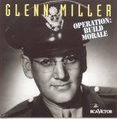 Operation: Build Morale by Glenn Miller
