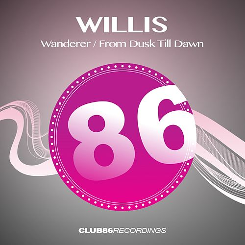 Wanderer / From Dusk Till Dawn - Single by Willis