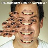 Happyness by Aluminum Group