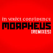 Morpheus (Remixes) by In Strict Confidence