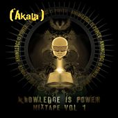 Knowledge Is Power - Mixtape,  Vol. 1 by Akala