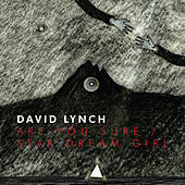 Are You Sure/Star Dream Girl by David Lynch