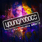Young Robots Presents: Philadelphia Maneto by Various Artists
