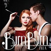 Burn Burn by Tyla