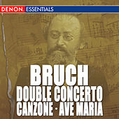 Bruch: Double Concerto, Op. 88 - Canzone for Cello & Orchestra, Op. 55 - Ave Maria, Op. 61 by Alfred Scholz