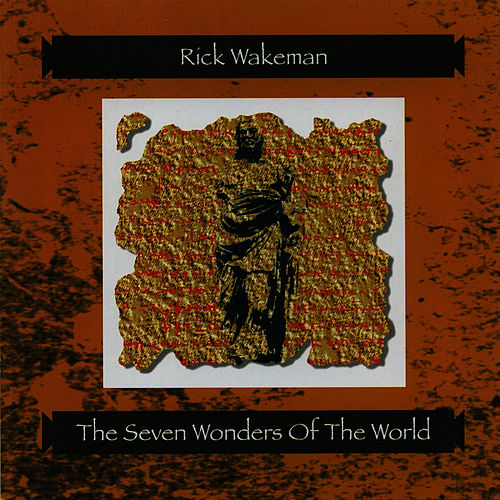 The Seven Wonders of the World by Rick Wakeman