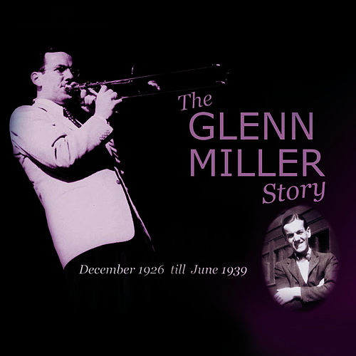 The Glenn Miller Story Vol. 3-4 by Glenn Miller