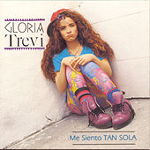 Me Siento Tan Sola by Gloria Trevi