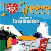 I Love Greece, Vol. 5: Popular Dance Music by Vol. 5: Popular Dance Music I Love Greece