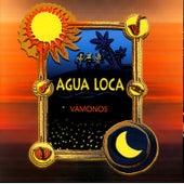 Vamonos by Agua Loca