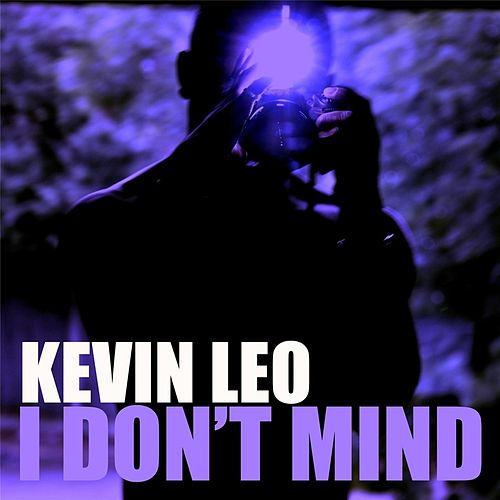 I Don't Mind by Kevin Leo