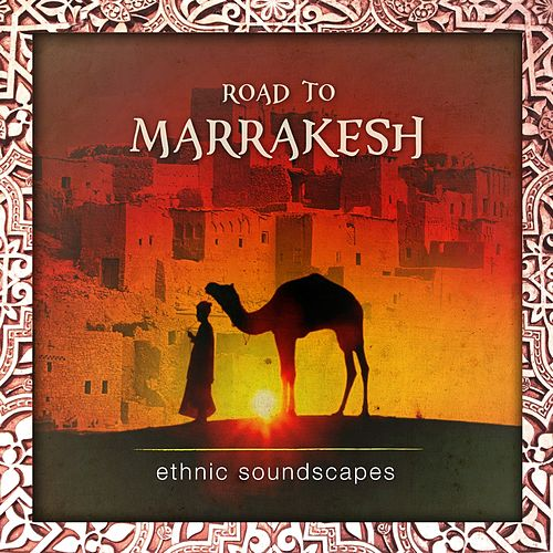 Road to Marrakesh (Ethnic Soundscapes) by Various Artists