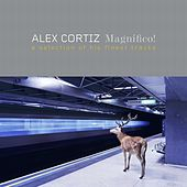 Magnifico! (A Selection of His Finest Tracks) by Alex Cortiz