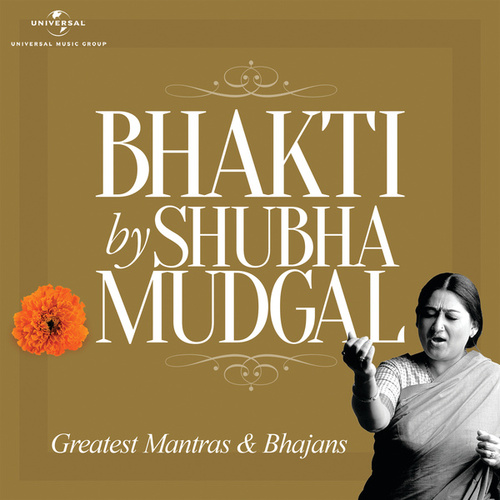 Bhakti By Shubha Mudgal von Shubha Mudgal