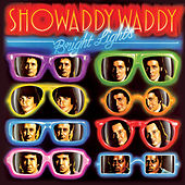 Bright Lights by Showaddywaddy