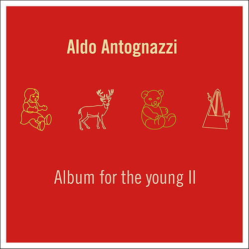 Album for the Young II by Aldo Antognazzi