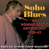 Soho Blues: The Ronnie Scott Anthology 1956-62 by Various Artists