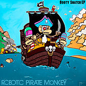 Booty Snatch by Robotic Pirate Monkey