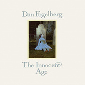 The Innocent Age by Dan Fogelberg