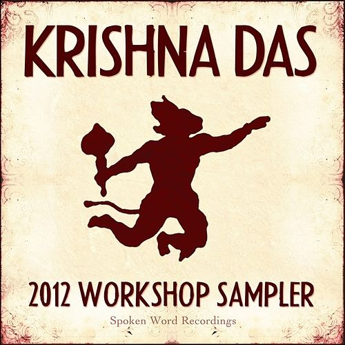 2012 Workshop Sampler - Spoken Word Recordings by Krishna Das