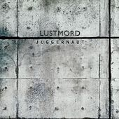 Juggernaut by Lustmord
