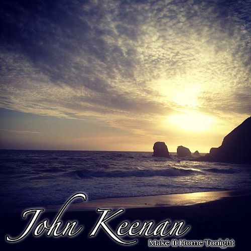 Make It Home Tonight (feat. Lacey Cruse) by John Keenan