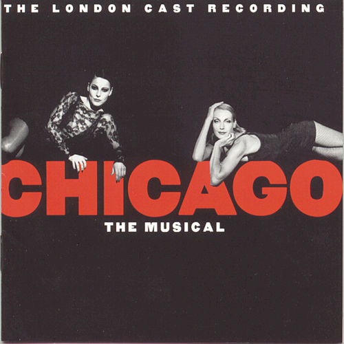 Chicago: The Musical - The London Cast Recording von John Kander and Fred Ebb