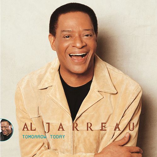 Tomorrow Today by Al Jarreau