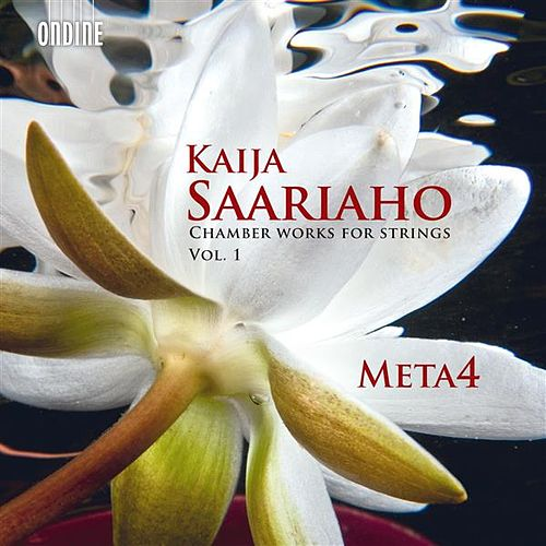 Saariaho: Chamber Works for Strings, Vol. 1 by Kaija Saariaho