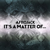 It's A Matter Of... von Afrojack