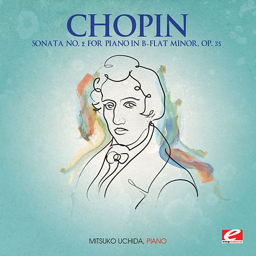 Chopin: Sonata No. 2 for Piano in B-Flat Minor, Op. 35 (Digitally Remastered) by Mitsuko Uchida