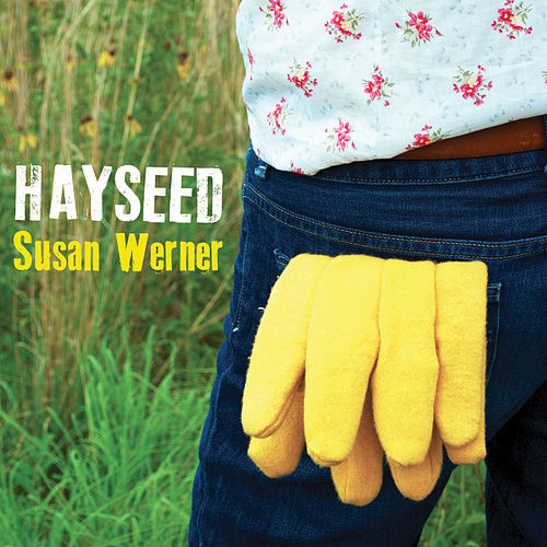 Hayseed by Susan Werner